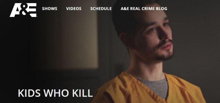 A&E Documentary: Kids WhoKill